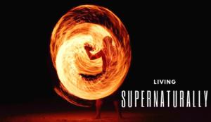 Living Supernaturally